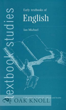 EARLY TEXTBOOKS OF ENGLISH. Ian Michael