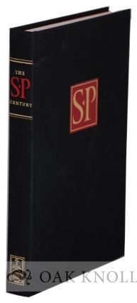 THE SP CENTURY: BOSTON'S SOCIETY OF PRINTERS THROUGH ONE HUNDRED YEARS OF CHANGE. Scott-Martin...