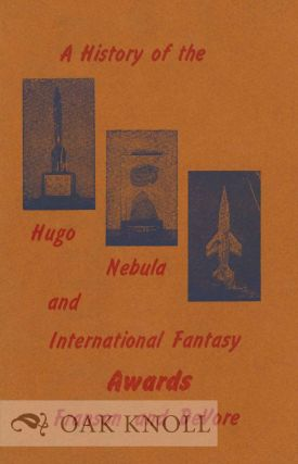 HISTORY OF THE HUGO, NEBULA, AND INTERNATIONAL FANTASY AWARDS. Donald Franson, Howard De Vore