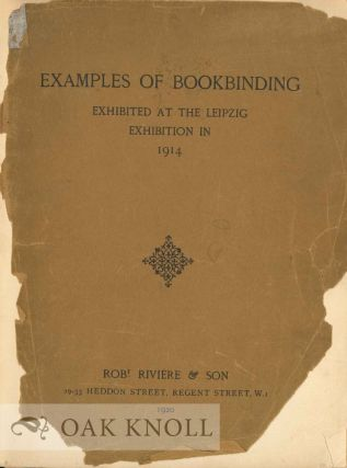 EXAMPLES OF BOOKBINDING EXECUTED BY ROBT. RIVIÈRE & SON, EXHIBITED AT THE LEIPZIG EXHIBITION IN...