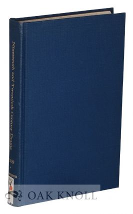 NINETEENTH AND TWENTIETH CENTURY DRAMA: A SELECTIVE BIBLIOGRAPHY OF ENGLISH LANGUAGE WORKS....