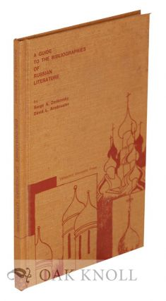 A GUIDE TO THE BIBLIOGRAPHIES OF RUSSIAN LITERATURE. Serge Zenkovsky, David L. Armbruster