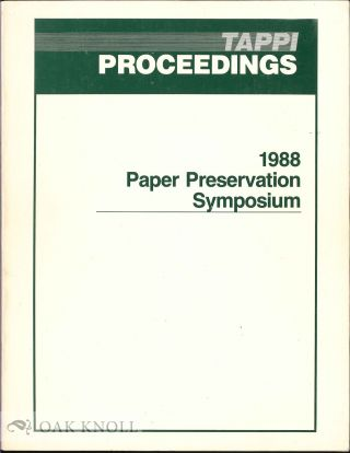 TAPPI PROCEEDINGS 1988 PAPER PRESERVATION SYMPOSIUM.