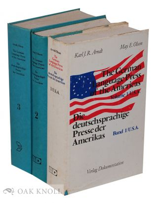 THE GERMAN LANGUAGE PRESS OF THE AMERICAS/DIE DEUTSCHPRECHIGE PRESSE DER AMERIKAS. Karl J. R....