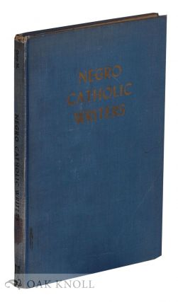 NEGRO CATHOLIC WRITERS 1900-1943. Mary Anthony Scally