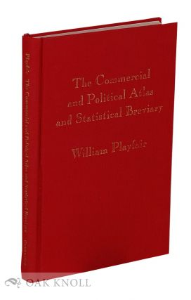 THE COMMERCIAL AND POLITICAL ATLAS AND STATISTICAL BREVIARY. William Playfair