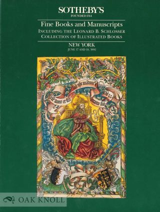 FINE BOOKS AND MANUSCRIPTS INCLUDING THE LEONARD B. SCHLOSSER COLLECTION OF ILLUSTRATED BOOKS....