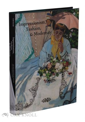 IMPRESSIONISM, FASHION, & MODERNITY. Gloria Groom.