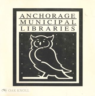 LOOKING BACK A SHORT HISTORY OF PUBLIC LIBRARIES IN ANCHORAGE. Jackie Musgrave