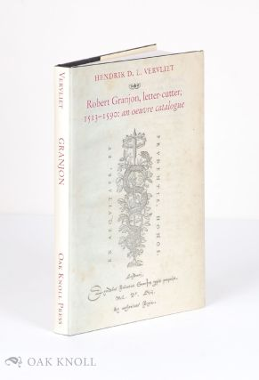 ROBERT GRANJON, LETTER-CUTTER, 1513-1590: AN OEUVRE-CATALOGUE.