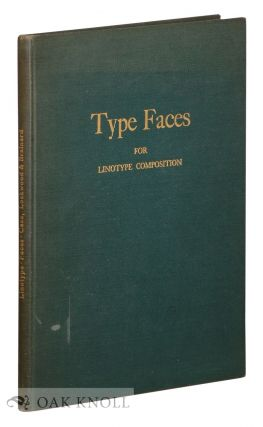 TYPE FACES FOR LINOTYPE COMPOSITION