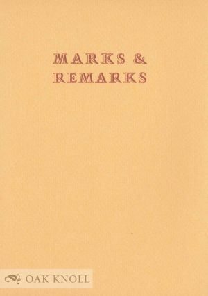 MARKS & REMARKS ABOUT ASPECTS OF GRAPHIC DESIGN BY NOTED AUTHORITIES PAST AND PRESENT