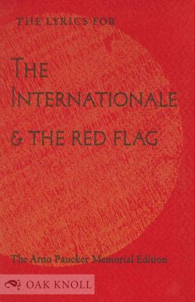 THE LYRICS FOR THE INTERNATIONALE & THE RED FLAG