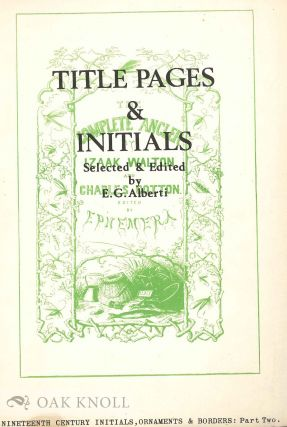 TITLE PAGES AND INITIALS. E. G. Alberti.