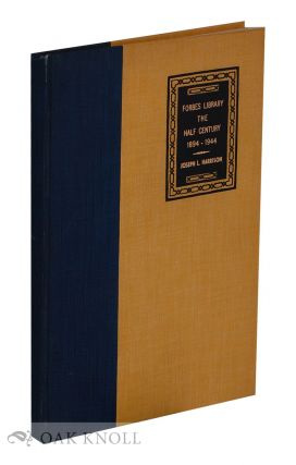FORBES LIBRARY THE HALF CENTURY 1894-1944. Joseph L. Harrison