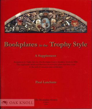 BOOKPLATES IN THE TROPHY STYLE: A SUPPLEMENT. Paul Latcham