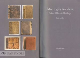 MEETING BY ACCIDENT: SELECTED HISTORICAL BINDINGS.