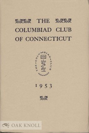 THE COLUMBIAD CLUB OF CONNECTICUT WITH A BIBLIOGRAPHY OF KEEPSAKES & CLUB PUBLICATIONS