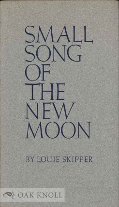 SMALL SONG OF THE NEW MOON. Louie Skipper