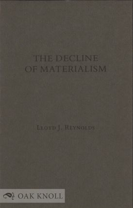 DECLINE OF MATERIALISM: THE SPIRITUAL MADE AVAILABLE FOR CRAFTSMEN, THE MASTERS OF THE MINOR MYSTERIES. Lloyd J. Reynolds.