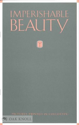 IMPERISHABLE BEAUTY, PICTURES PRINTED IN COLLOTYPE. Helena E. Wright