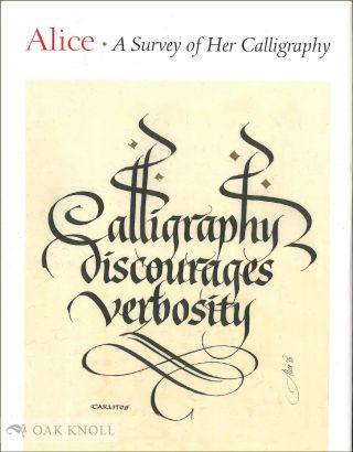 ALICE: A SURVEY OF THE CALLIGRAPHY OF ALICE.