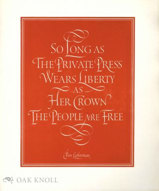 SO LONG AS THE PRIVATE PRESS WEARS LIBERTY AS HER CROWN THE PEOPLE ARE FREE. Ben Lieberman