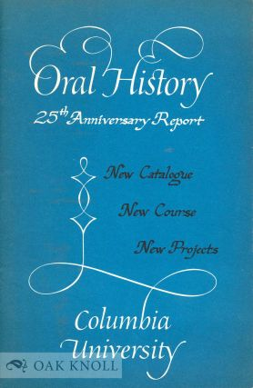 ORAL HISTORY 25TH ANNIVERSARY REPORT