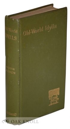 OLD-WORLD IDYLLS AND OTHER VERSES. Austin Dobson