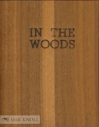 IN THE WOODS. William Cullen Bryant, Henry Wadsworth Longfellow, Ralph Waldo Emerson