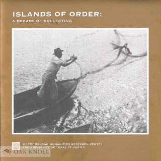 ISLANDS OF ORDER: A DECADE OF COLLECTING