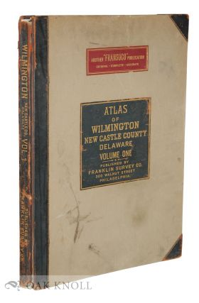 ATLAS OF WILMINGTON NEW CASTLE COUNTY DELAWARE VOLUME ONE
