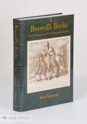 BOSWELL'S BOOKS: FOUR GENERATIONS OF COLLECTING AND COLLECTORS. Terry Seymour