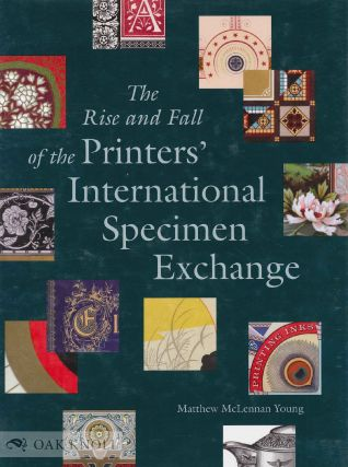THE RISE AND FALL OF THE PRINTERS' INTERNATIONAL SPECIMEN EXCHANGE.