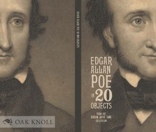 EDGAR ALLAN POE IN 20 OBJECTS FROM THE SUSAN JAFFE TANE COLLECTION. Gabrielle Dean, Richard...