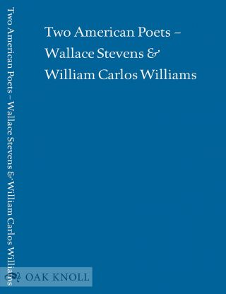 TWO AMERICAN POETS: WALLACE STEVENS AND WILLIAM CARLOS WILLIAMS. Alan Klein, Paul Muldoon, Daniel...