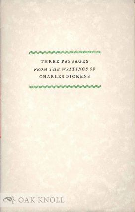 THREE PASSAGES FROM THE WRITINGS OF CHARLES DICKENS