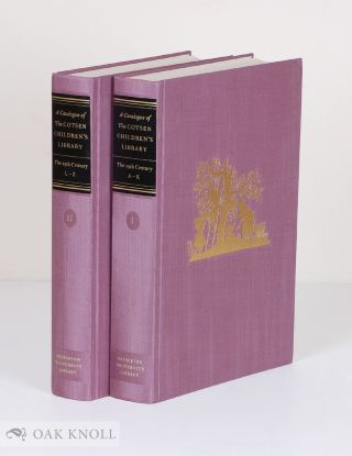 CATALOGUE OF THE COTSEN CHILDREN'S LIBRARY: THE NINETEENTH CENTURY, (VOLS. I & II