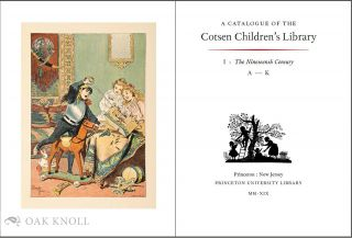 CATALOGUE OF THE COTSEN CHILDREN'S LIBRARY: THE NINETEENTH CENTURY, (VOLS. I & II)
