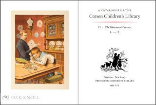 CATALOGUE OF THE COTSEN CHILDREN'S LIBRARY: THE TWENTIETH CENTURY (VOLS. I & II) AND THE NINETEENTH CENTURY (VOLS I & II)