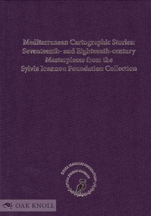 MEDITERRANEAN CARTOGRAPHIC STORIES: SEVENTEENTH- AND EIGHTEENTH-CENTURY MASTERPIECES FROM THE...