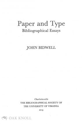 PAPER AND TYPE: BIBLIOGRAPHICAL ESSAYS