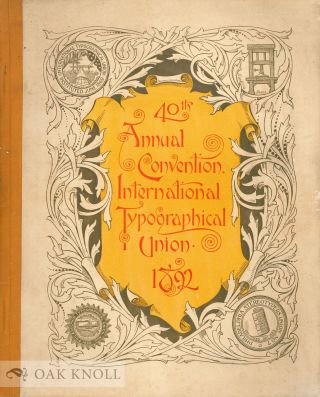 SOUVENIR OF THE FORTHIETH ANNUAL SESSION OF THE INTERNATIONAL TYPOGRAPHICAL UNION