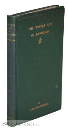 THE WHOLE ART OF MARBLING AS APPLIED TO PAPER, BOOK EDGES, ETC. C. W. Woolnough