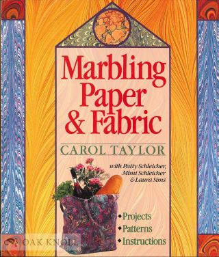 MARBLING PAPER AND FABRIC. Carol Taylor