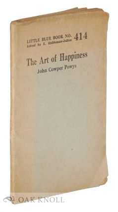 THE ART OF HAPPINESS. John Cowper Powys