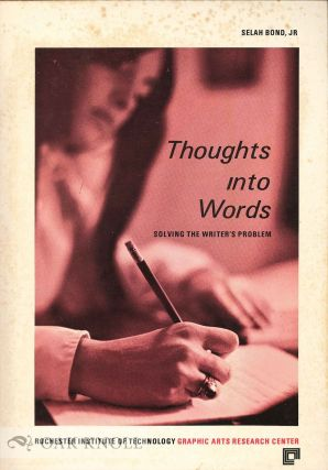 THOUGHTS INTO WORDS: SOLVING THE WRITER'S PROBLEM. Selah Jr Bond