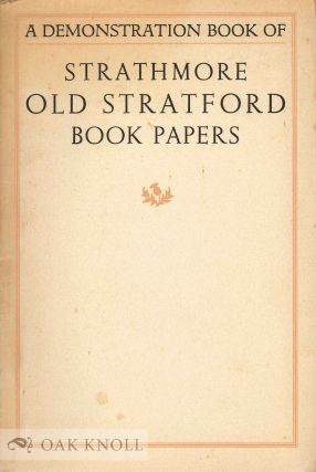 OLD STRATFORD BOOK PAPERS: A FEW SPECIMEN PAGES AND AN INTRODUCTORY NOTE ON FINE PRINTING....