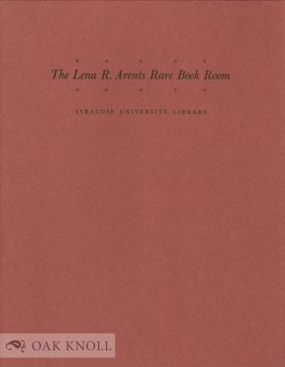 THE LENA R. ARENTS RARE BOOK ROOM