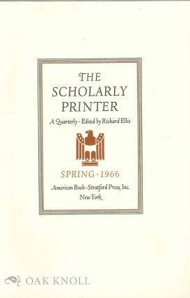 THE SCHOLARLY PRINTER, A QUARTERLY. Richard Ellis